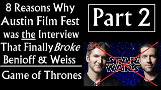 8 Reasons Why Austin Film Fest was the Interview that Finally Broke Benioff & Weiss (Part 2)