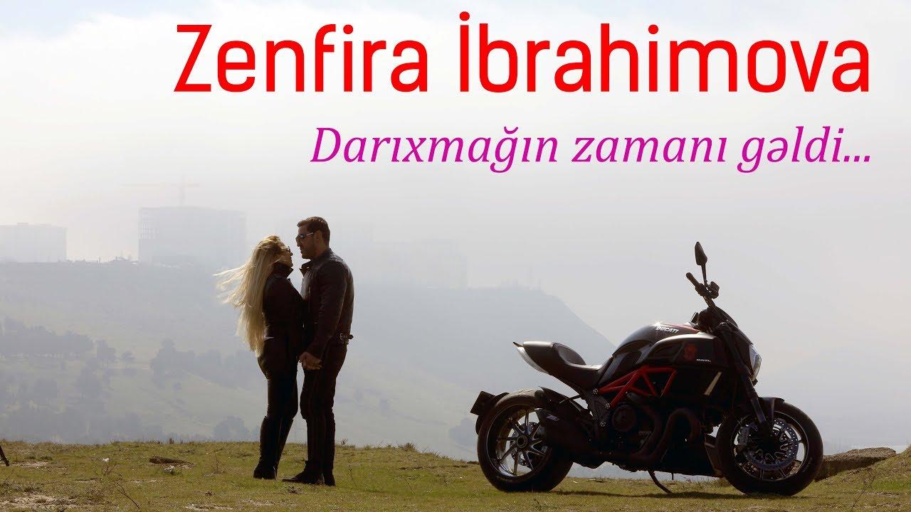 Zenfira İbrahimova - Darıxmağın Zamanı Gəldi