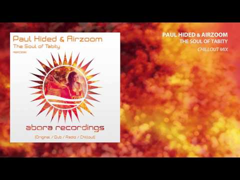 Paul Hided & Airzoom - The Soul of Tabity (Chillout Mix)