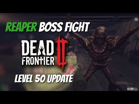 Dead Frontier 2: Reaper Boss Fight! Level 50 Update..........