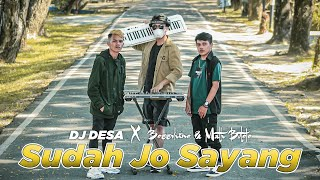 DJ DESA - SUDAH JO SAYANG ft. Bossvhino & Math Butolo ( Official Music Video )