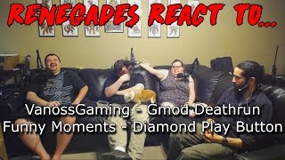 Renegades React to... VanossGaming: Gmod Deathrun Funny Moments - Diamond Play Button