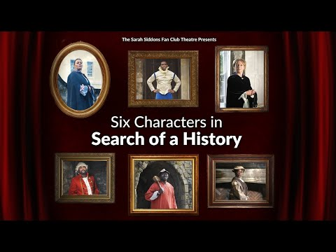 Six Characters in Search of a History