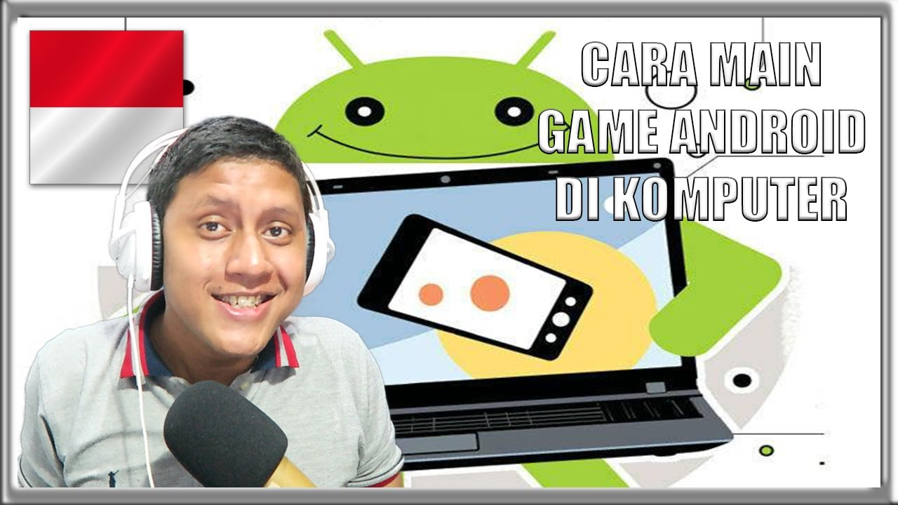CARA MAIN GAME ANDROID DI KOMPUTER LAPTOP - YouTube