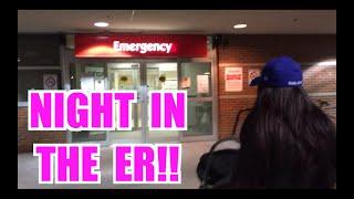 NIGHT IN THE ER!!