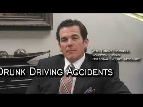Drunk Driving Accidents: Houston, Texas Personal Injury Attorney, BRENT CORDELL