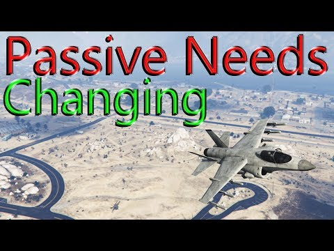 Gta 5 Online | Passive Needs Changing Or Removing