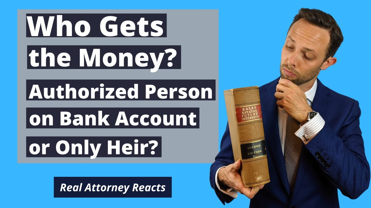 Authorized Person on Bank Account - Who Gets the Money?