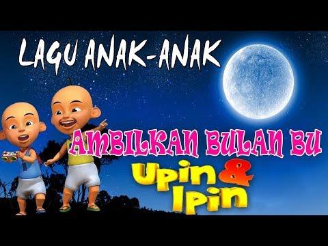 Ambilkan Bulan Bu Upin ipin |  Lagu Anak Anak Populer ( Karaoke ) - Edisi Upin Ipin Bernyanyi