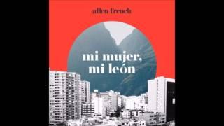 Allen French - Mi Mujer Mi León (edit)