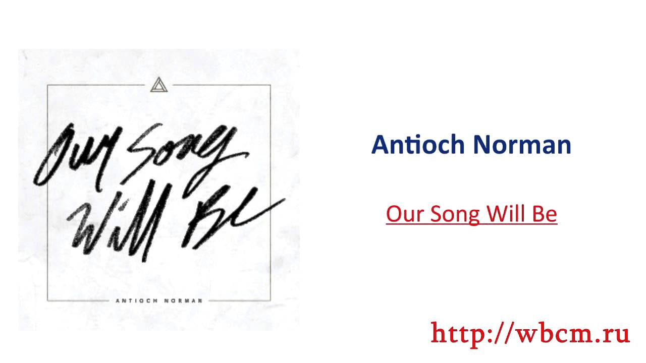 Antioch norman our song will be chords chordify stopboris Images