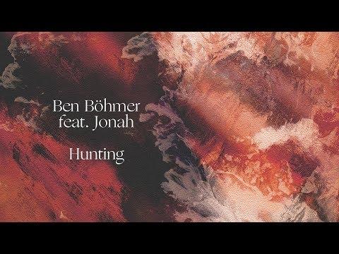 Ben Böhmer Feat. Jonah - Hunting