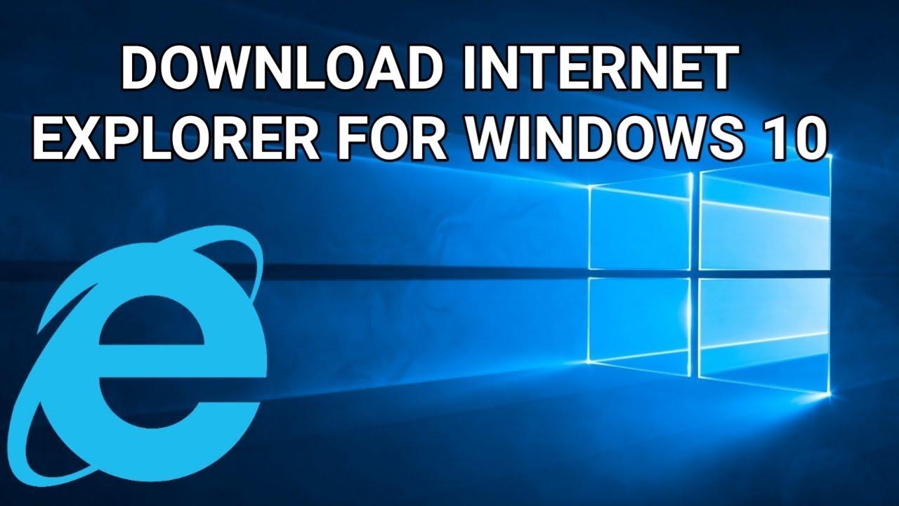 How To Download And Install Internet Explorer For Windows 10