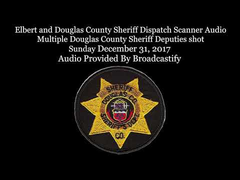 Douglas County Dispatch Scanner Audio four deputies shot, one killed at domestic (Warning Graphic)