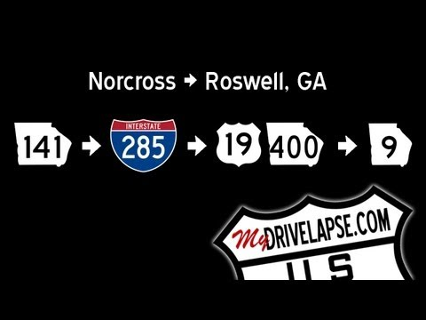Norcross to Roswell Georgia via GA 141, I-285, US 19/GA 400, GA 9 Time Lapse Drive