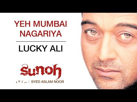 Yeh Mumbai Nagariya - Sunoh | Lucky Ali | (Official Audio)