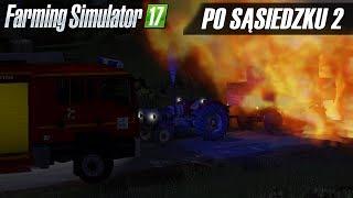 POŻAR PRZYCZEPY W NOCY!  # 17 [Po SĄSIEDZKU 2] Farming Simulator 17 na Multiplayer