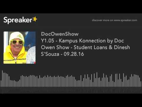 Y1.05 - Kampus Konnection by Doc Owen Show - Student Loans & Dinesh S'Souza - 09.28.16