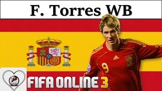 I Love FO3   Fernando Torres WB Review Fifa Online 3 New Engine 2016: Tô Của Mùa World Best