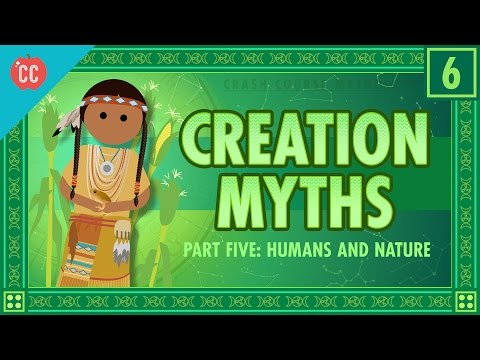 Humans and Nature and Creation: Crash Course World Mythology #6