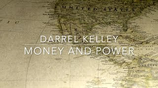 Darrell Kelley - Money and Power (Official Video)