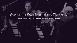"Christian Svarfvar  - Astor Piazzolla ""Four Seasons of Buenos Aires"""