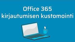 Office 365 kirjautumisen kustomointi