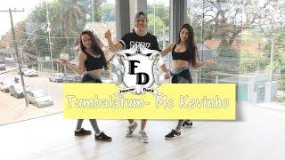 Tumbalatum- Mc Kevinho (Coreografia)