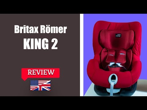 Britax Romer KING 2 - Child Car Seat FULL Review