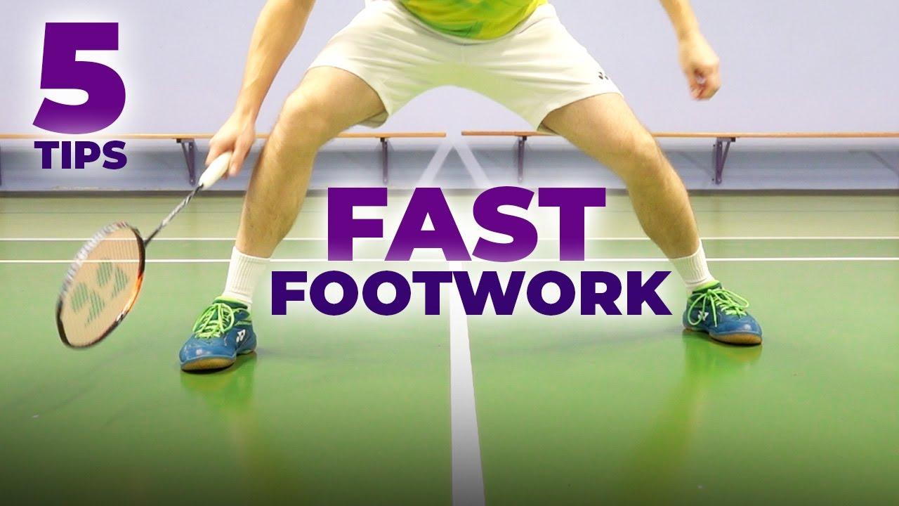 Badminton footwork training - 5 tips to get FAST FOOTWORK