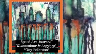Quick Mixed Media Watercolour & Acrylic Paint Art Journal ~ City Pollution