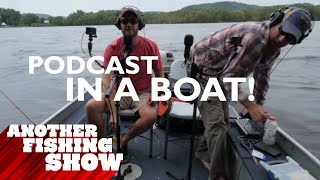 Another Fishing Show - Podcast #10 - Podcast In a Boat!