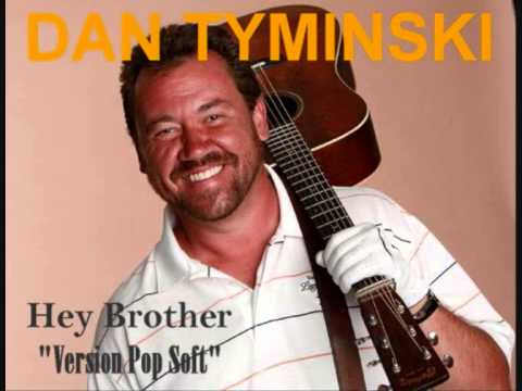 "DAN TYMINSKI - Hey Brother (Version Pop Soft) ""Sans Avicii"""