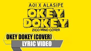 AOIxALASIPE - Okey Dokey (Zico & Mino Indonesian Cover Remix) [Lyric Video]