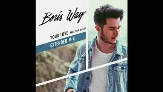 Boris Way Feat Tom Bailey Your Love Extended Mix