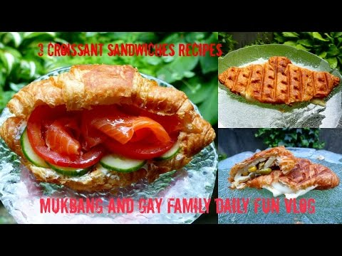 3 Croissant Sandwiches Recipes, Mukbang And Gay Family Daily