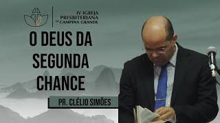 O Deus da segunda chance - Pr. Clélio Simões (30/08/2020)