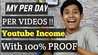 My Per Day Per Video Youtube Earning Income With Proof 2019 🔥🔥