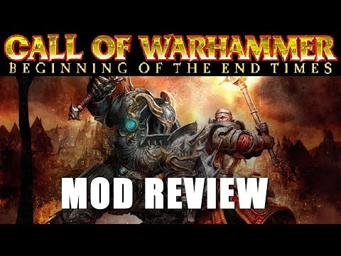 Total War Mod Review - Call Of Warhammer: Beginning Of The End Times