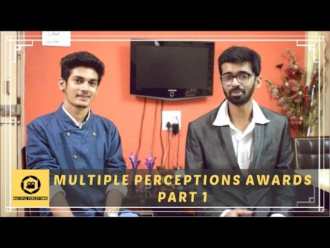 Multiple Perceptions Awards (Part 1)