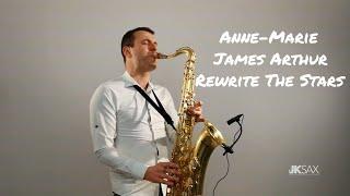 Anne-Marie & James Arthur - Rewrite The Stars (Saxophone Cover by JK Sax)