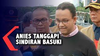 Reaksi Anies Baswedan Soal Sindiran Basuki: Mohon Maaf Pak Menteri...