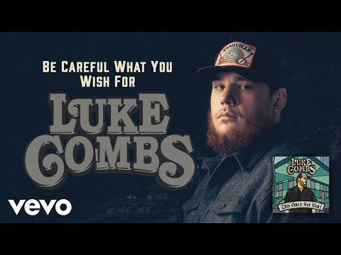 Luke Combs  Be Careful What You Wish For Audio