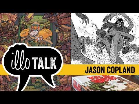 interview: Jason Copland, comic book artist (illo talk: 117)