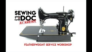 Learn to service your Singer Featherweight - ONLINE CLASS