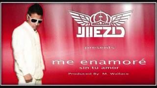 Yhezid - Me Enamore [Sin Tu Amor]
