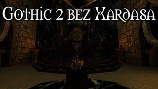 GOTHIC 2 BEZ XARDASA! | GOTHIC 2