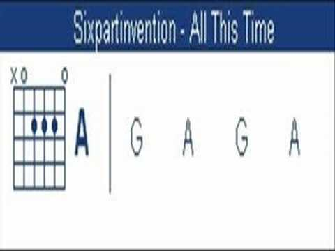 All This Time - Six Part Invention (Chords)