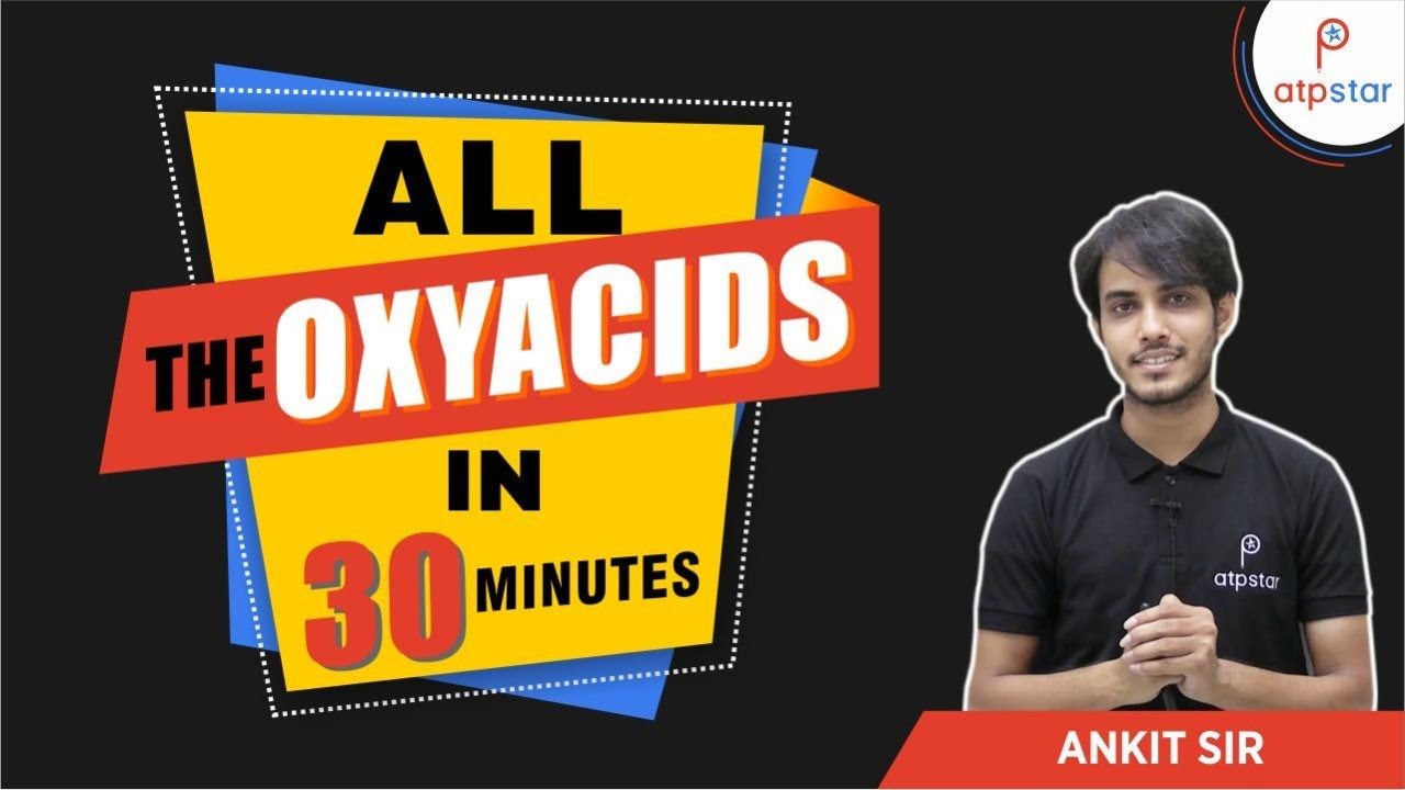 All the Oxyacids in 1 Shot | JEE & NEET 2021 | ATP STAR | Ankit Chouksey Sir
