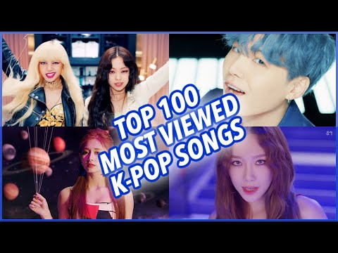 TOP 100 MOST VIEWED K-POP SONGS OF ALL TIME • AUGUST 2019
